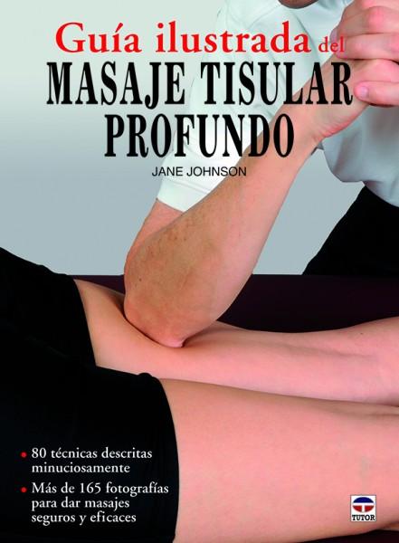 Guía ilustrada del masaje tisular profundo – ISBN 978-84-7902-903-6. Ediciones Tutor