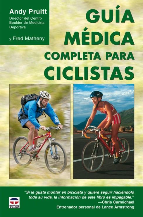 Guía médica completa para ciclistas – ISBN 978-84-7902-680-6. Ediciones Tutor
