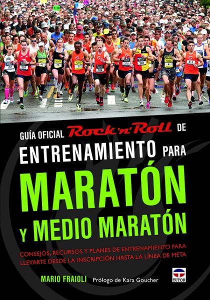 Guía oficial rock´n´roll de entrenamiento para maratón y medio maratón – ISBN 978-84-7902-965-4. Ediciones Tutor