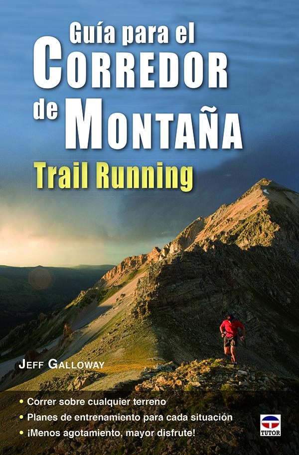 Guía para el corredor de montaña trail running | Ediciones Tutor