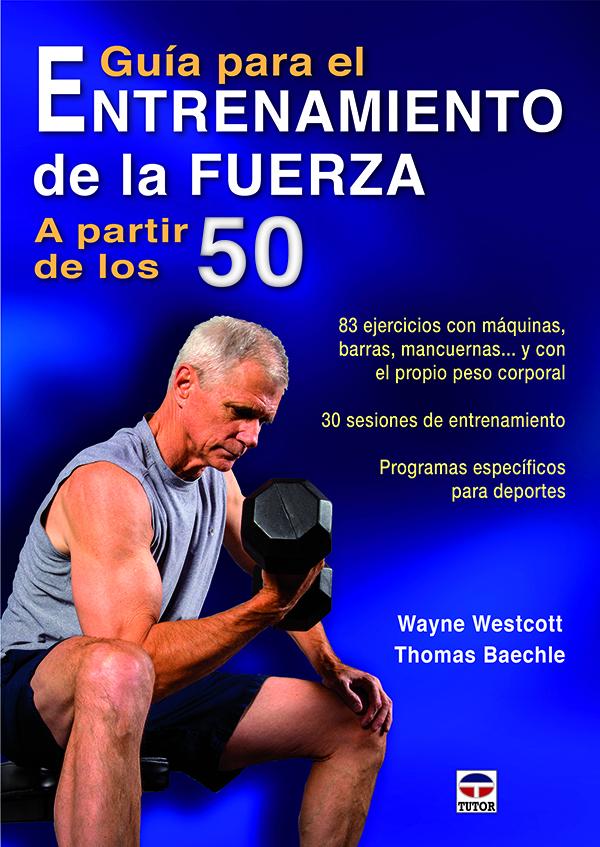 Guía para el entrenamiento de la fuerza a partir de los 50 ...