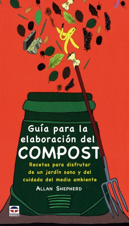 Guía para la elaboración del compost – ISBN 978-84-7902-750-6. Ediciones Tutor