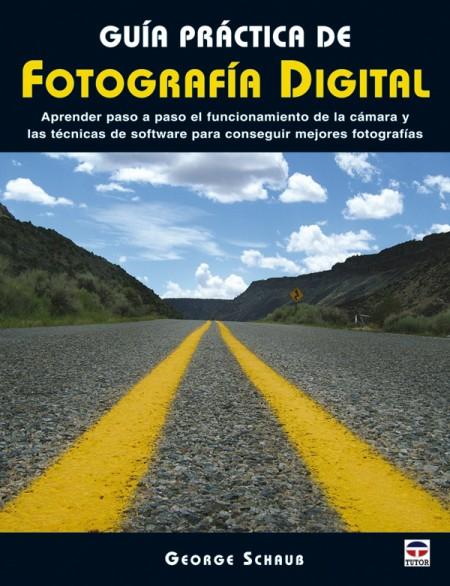 Guía práctica de fotografía digital – ISBN 978-84-7902-708-7. Ediciones Tutor