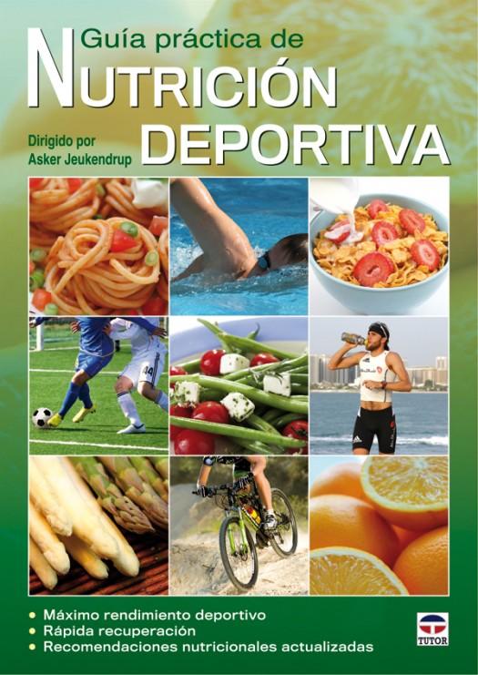 Guía práctica de nutrición deportiva – ISBN 978-84-7902-878-7. Ediciones Tutor