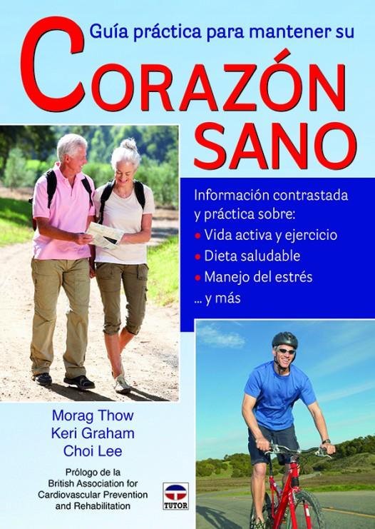 Guía práctica para mantener su corazón sano – ISBN 978-84-7902-970-8. Ediciones Tutor