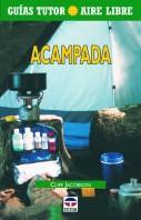 Guía tutor aire libre. Acampada – ISBN 978-84-7902-342-3. Ediciones Tutor
