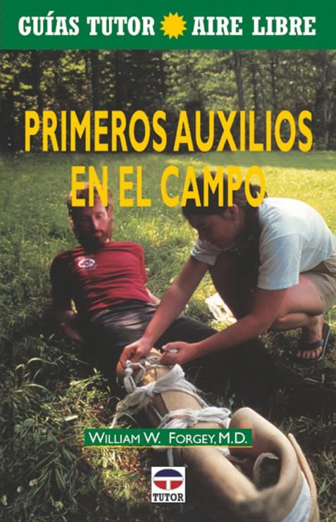 Guía tutor aire libre. Primeros auxilios en el campo – ISBN 978-84-7902-340-9. Ediciones Tutor