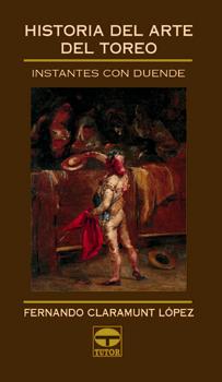 Historia del arte del toreo – ISBN 978-84-7902-385-0. Ediciones Tutor