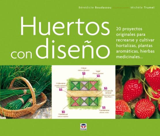 Huertos con diseño – ISBN 978-84-7902-703-2. Ediciones Tutor