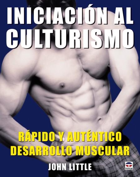 Iniciación al culturismo – ISBN 978-84-7902-746-9. Ediciones Tutor