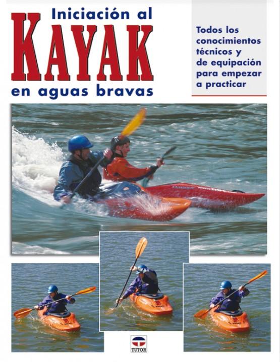 Iniciación al kayak en aguas bravas – ISBN 978-84-7902-542-7. Ediciones Tutor