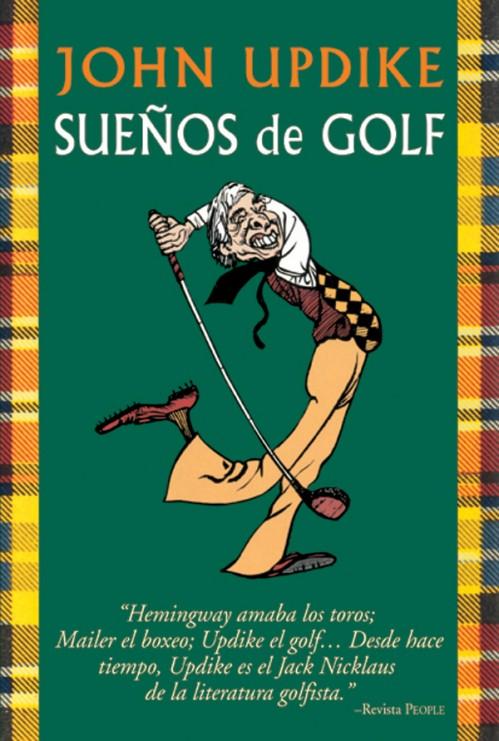 John Updike. Sueños de golf – ISBN 978-84-7902-326-3. Ediciones Tutor