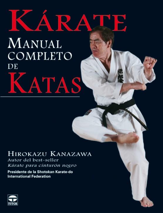 Kárate. Manual completo de katas – ISBN 978-84-7902-874-9. Ediciones Tutor