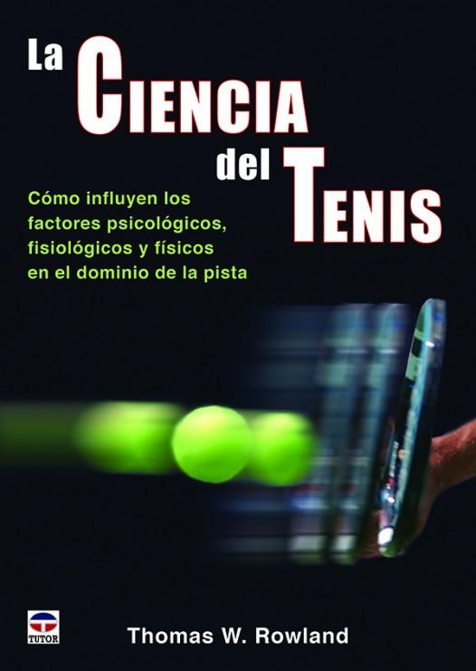La ciencia del tenis – ISBN 978-84-7902-987-6. Ediciones Tutor