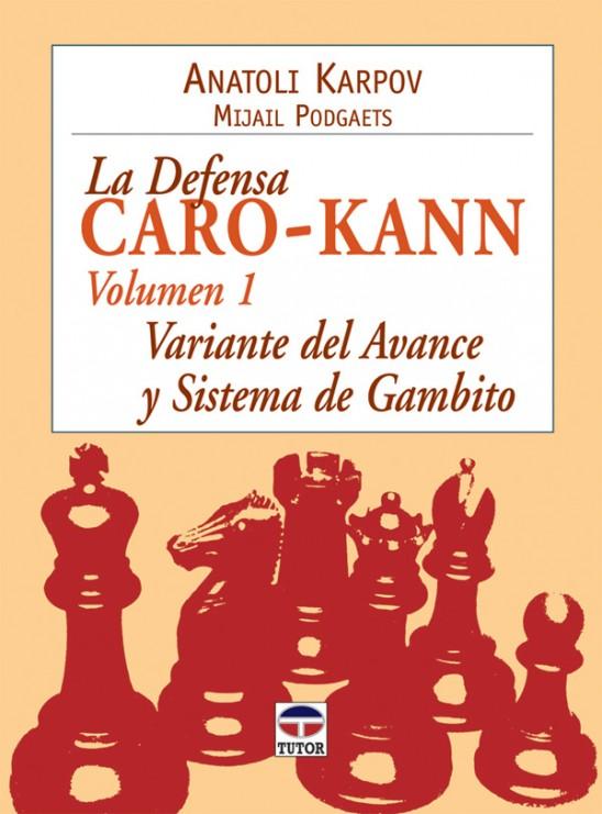 La defensa caro-kann. Variante del avance y sistema gambito – ISBN 978-84-7902-689-9. Ediciones Tutor