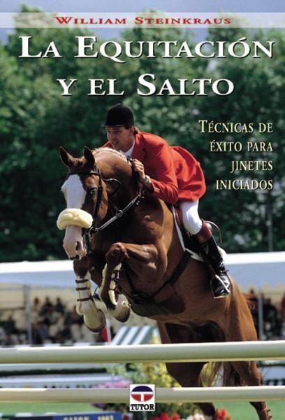 La equitación y el salto – ISBN 978-84-7902-382-9. Ediciones Tutor