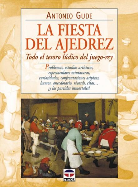 La fiesta del ajedrez – ISBN 978-84-7902-306-5. Ediciones Tutor
