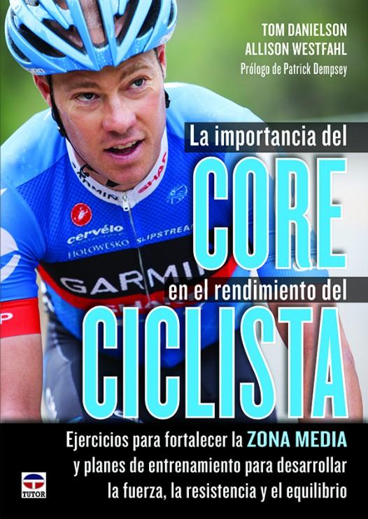 La importancia del core en el rendimiento del ciclista – ISBN 978-84-7902-992-0. Ediciones Tutor