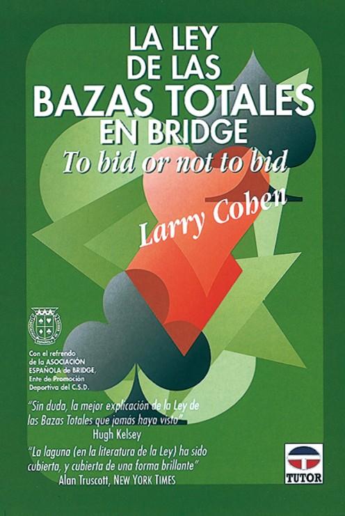 La ley de las bazas totales en bridge – ISBN 978-84-7902-217-4. Ediciones Tutor