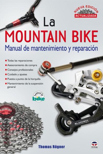 La mountain bike. Manual de mantenimiento y reparación. Nueva edición actualizada – ISBN 978-84-7902-811-4. Ediciones Tutor