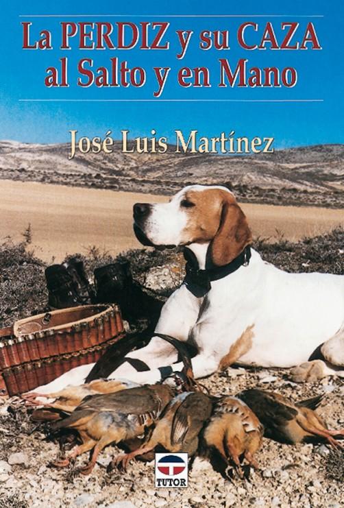 La perdiz y su caza al salto y en mano – ISBN 978-84-7902-272-3. Ediciones Tutor