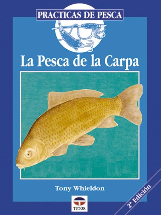 La pesca de la carpa – ISBN 978-84-7902-120-7. Ediciones Tutor