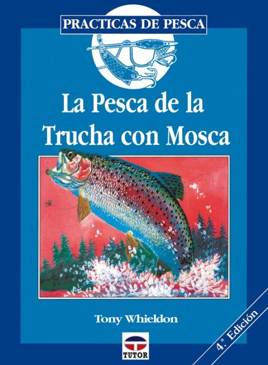 La pesca de la trucha con mosca – ISBN 978-84-7902-137-5. Ediciones Tutor