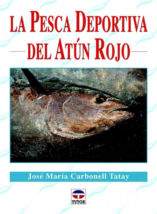 La pesca deportiva del atún rojo – ISBN 978-84-7902-939-5. Ediciones Tutor