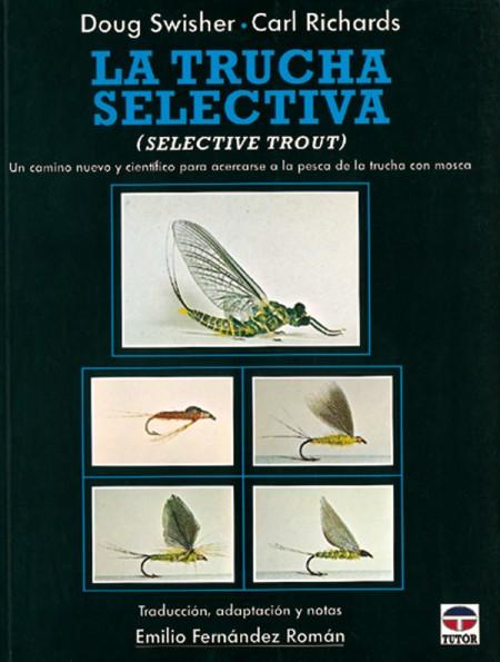 La trucha selectiva – ISBN 978-84-7902-168-9. Ediciones Tutor