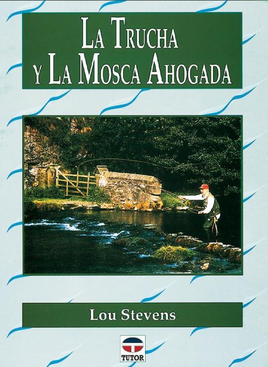 La trucha y la mosca ahogada – ISBN 978-84-7902-248-8. Ediciones Tutor