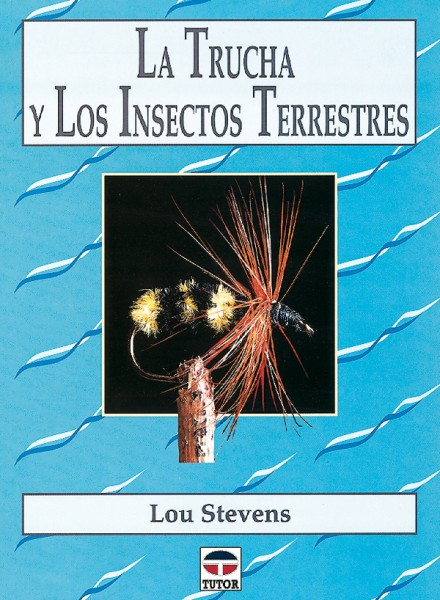 La trucha y los insectos terrestres – ISBN 978-84-7902-249-5. Ediciones Tutor
