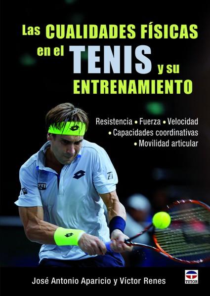 Las cualidades físicas en el tenis y su entrenamiento – ISBN 978-84-16676-07-1. Ediciones Tutor