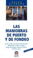 Las maniobras de puerto y de fondeo – ISBN 978-84-7902-039-2. Ediciones Tutor