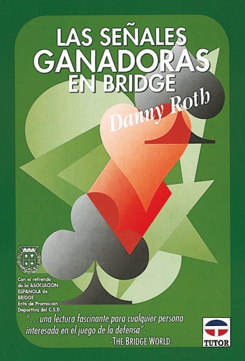 Las señales ganadoras en bridge – ISBN 978-84-7902-211-2. Ediciones Tutor