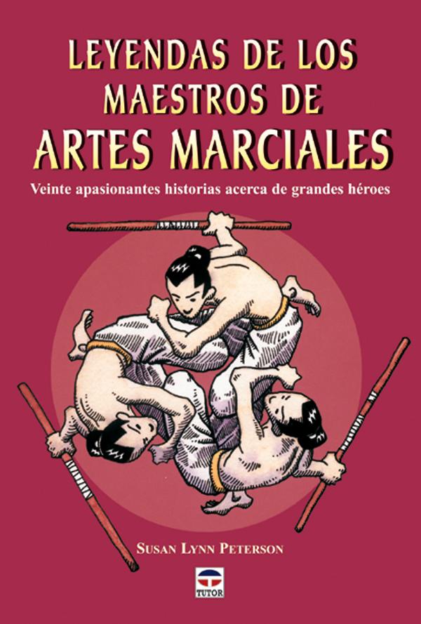 TUTOR LIBROS LEYENDAS DE LOS MAESTROS DE ARTES MARCIALES