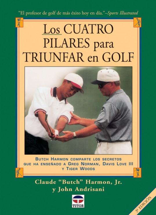 Los cuatro pilares para triunfar en golf – ISBN 978-84-7902-329-4. Ediciones Tutor