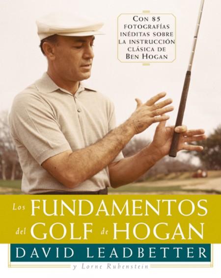 Los fundamentos del golf de Hogan – ISBN 978-84-7902-292-1. Ediciones Tutor