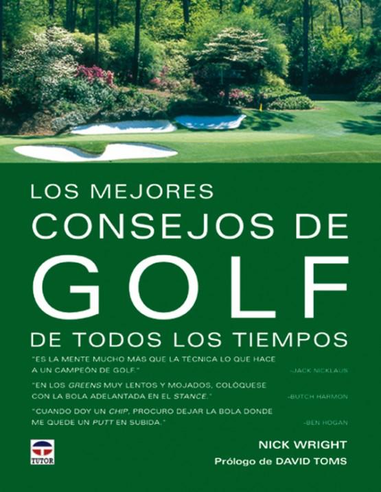 Los mejores consejos de golf de todos los tiempos – ISBN 978-84-7902-429-1. Ediciones Tutor