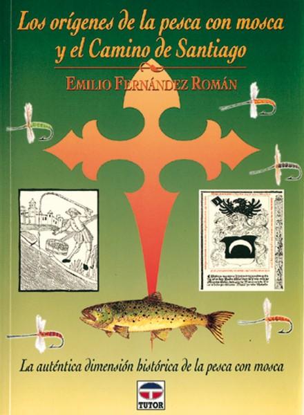 Los orígenes de la pesca con mosca y el camino de Santiago – ISBN 978-84-7902-220-4. Ediciones Tutor