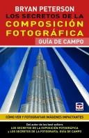 Los secretos de la composición fotográfica – ISBN 978-84-7902-941-8. Ediciones Tutor