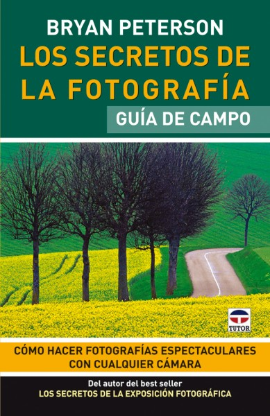 Los secretos de la fotografía. guía de campo – ISBN 978-84-7902-835-0. Ediciones Tutor