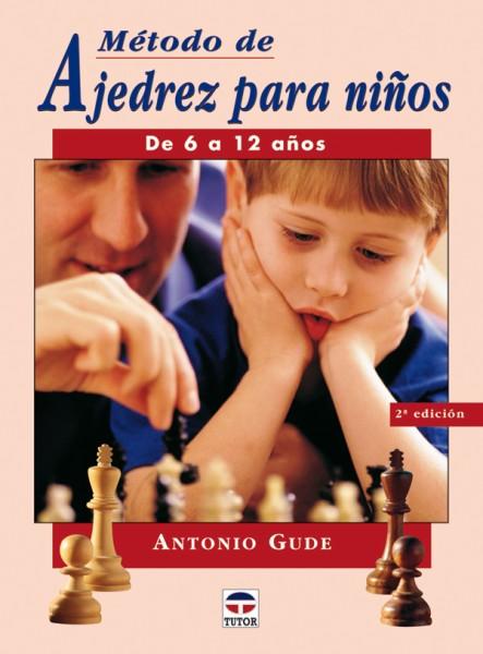 Método de ajedrez para niños de 6 a 12 años – ISBN 978-84-7902-544-1. Ediciones Tutor