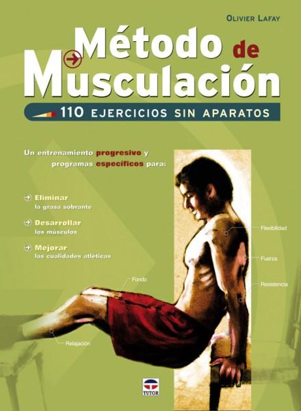 Método de musculación. 110 ejercicios sin aparatos – ISBN 978-84-7902-769-8. Ediciones Tutor