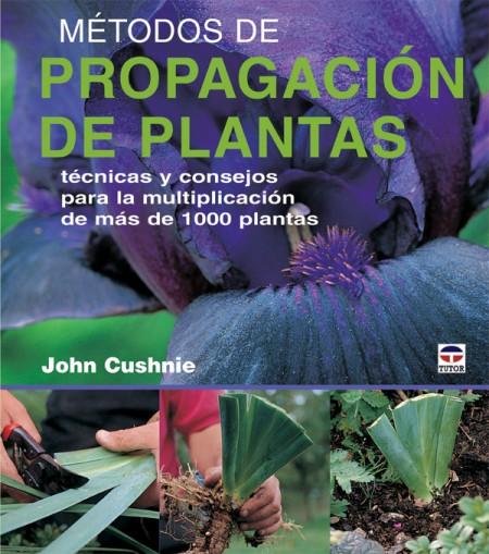 Métodos de propagación de plantas – ISBN 978-84-7902-659-2. Ediciones Tutor