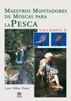 Maestros montadores de moscas para la pesca. Volumen 2º – ISBN 978-84-7902-474-1. Ediciones Tutor
