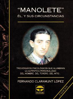 Manolete. Él y sus circunstancias – ISBN 978-84-7902-169-6. Ediciones Tutor