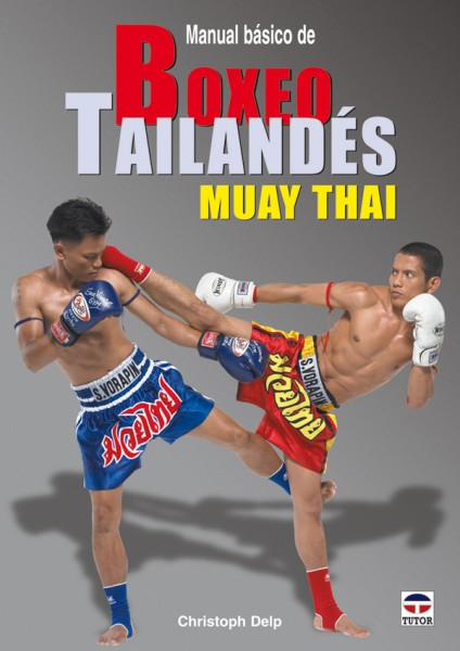 Manual básico de boxeo tailandés muay thai – ISBN 978-84-7902-820-6. Ediciones Tutor