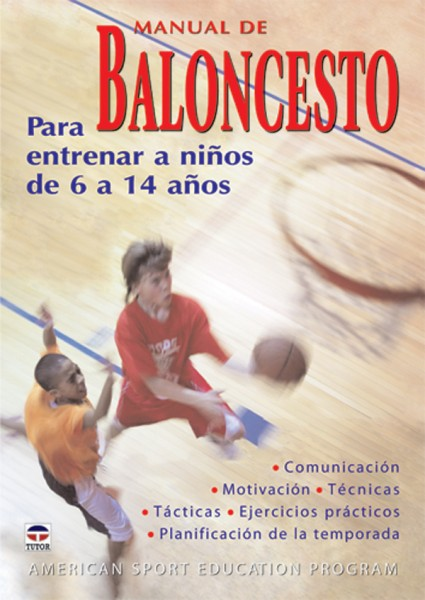 Manual de baloncesto. para entrenar a niños de 6 a 14 años – ISBN 978-84-7902-711-7. Ediciones Tutor