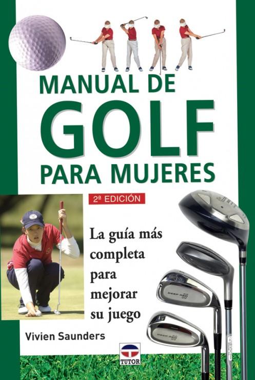 Manual de golf para mujeres – ISBN 978-84-7902-276-1. Ediciones Tutor