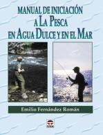 Manual de iniciación a la pesca en agua dulce y en el mar – ISBN 978-84-7902-289-1. Ediciones Tutor